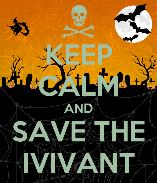 KEEP CALM AND SAVE THE IVIVANT