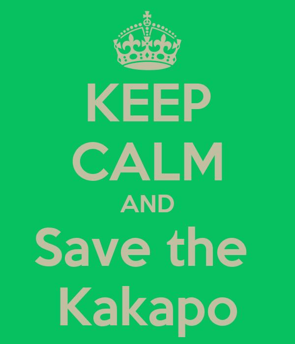 KEEP CALM AND Save the  Kakapo