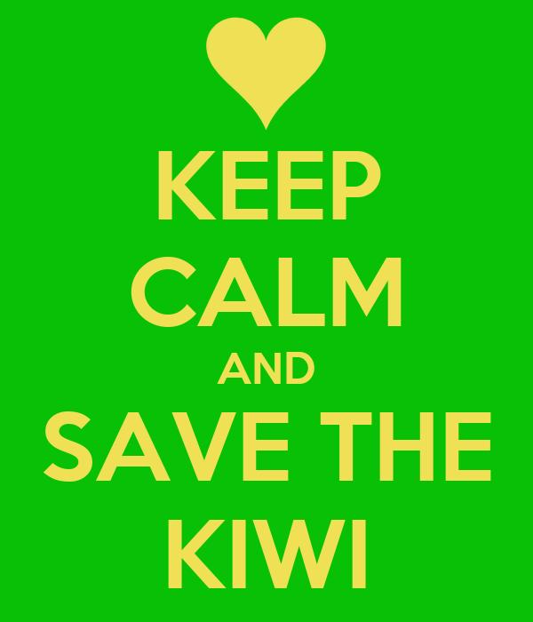 KEEP CALM AND SAVE THE KIWI