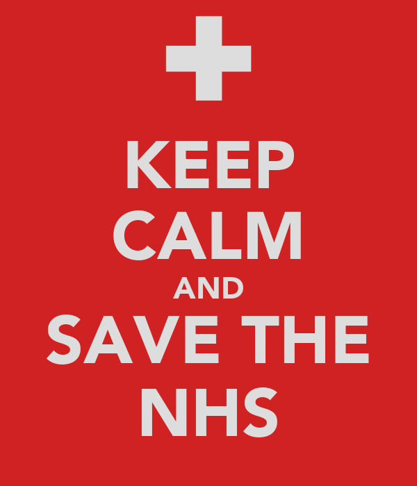 KEEP CALM AND SAVE THE NHS