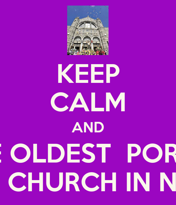 KEEP CALM AND SAVE THE OLDEST  PORTUGUESE CATHOLIC CHURCH IN N. AMERICA