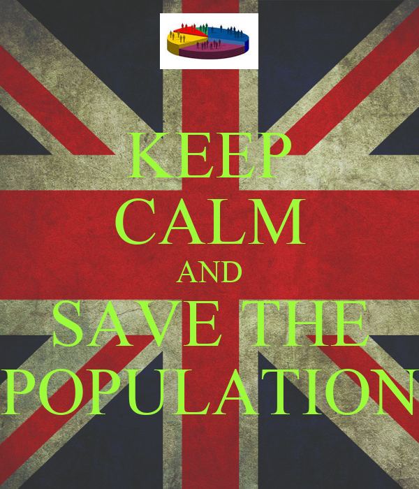 KEEP CALM AND SAVE THE POPULATION