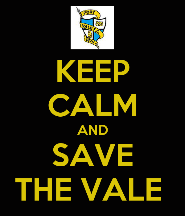 KEEP CALM AND SAVE THE VALE