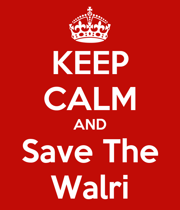 KEEP CALM AND Save The Walri