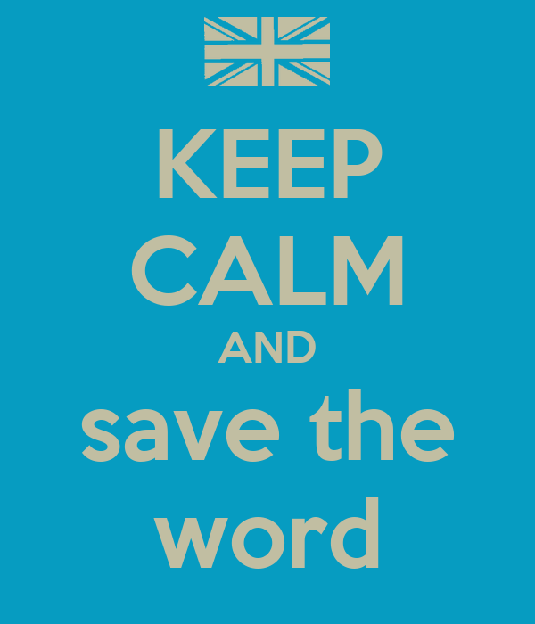 KEEP CALM AND save the word