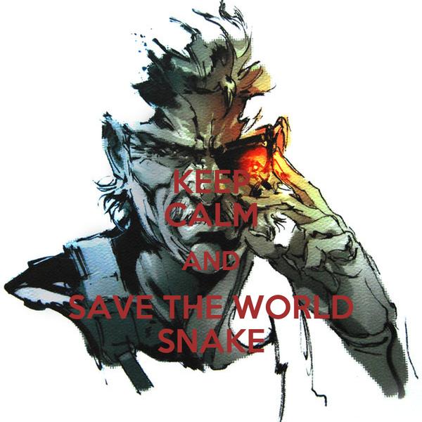 KEEP CALM AND SAVE THE WORLD SNAKE