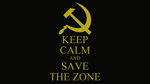 KEEP CALM AND SAVE THE ZONE