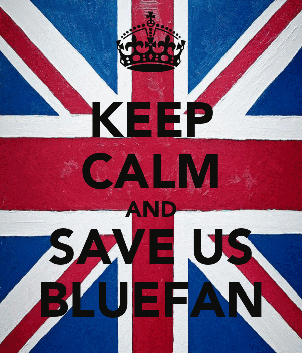 KEEP CALM AND SAVE US BLUEFAN
