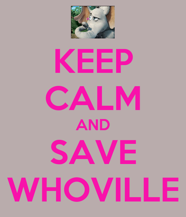KEEP CALM AND SAVE WHOVILLE