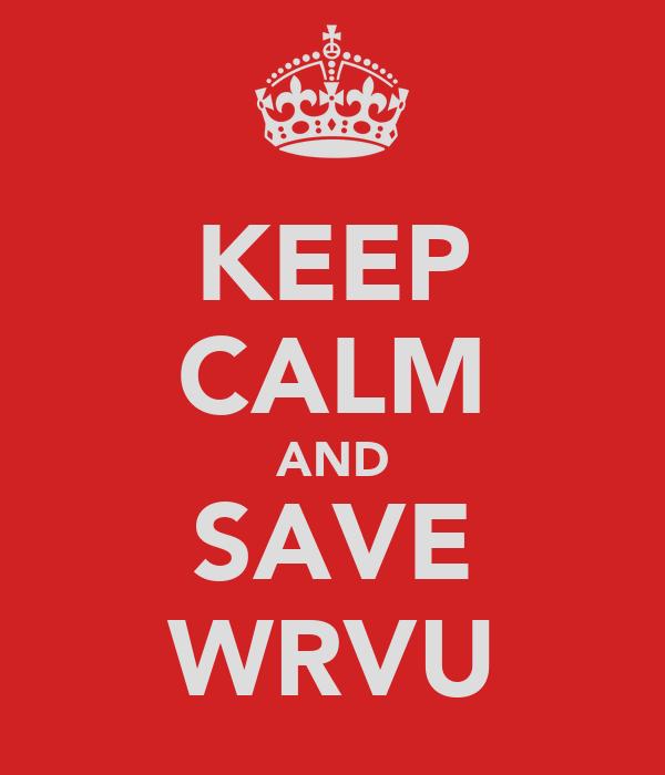 KEEP CALM AND SAVE WRVU