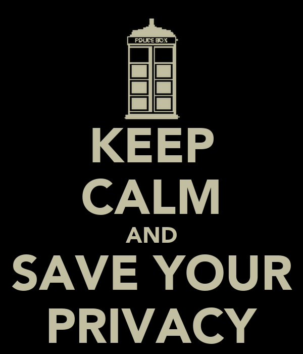 KEEP CALM AND SAVE YOUR PRIVACY