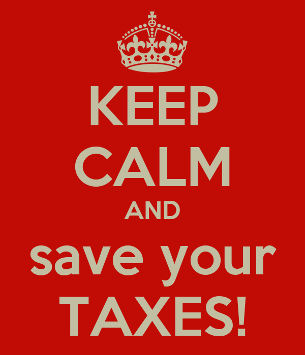 KEEP CALM AND save your TAXES!