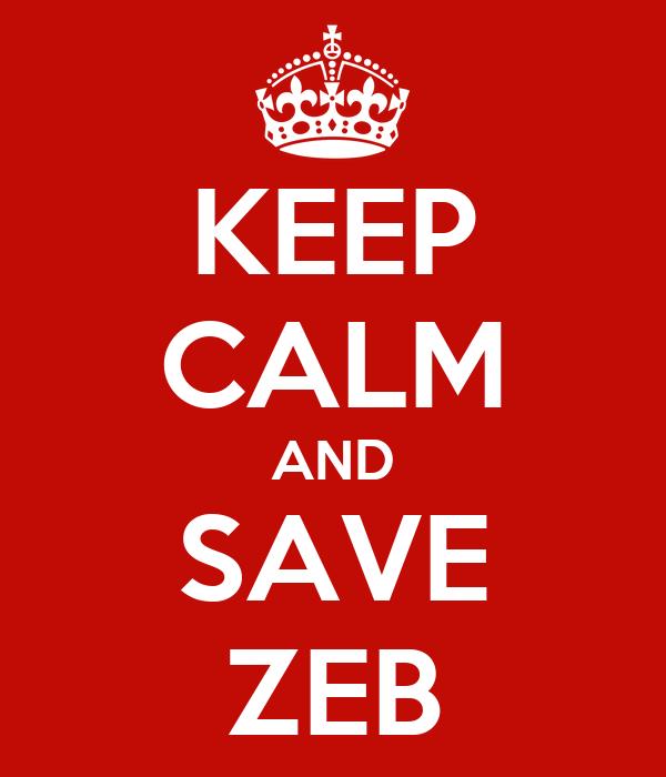 KEEP CALM AND SAVE ZEB