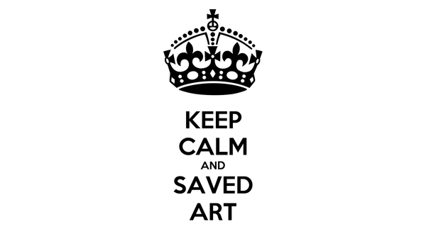 KEEP CALM AND SAVED ART