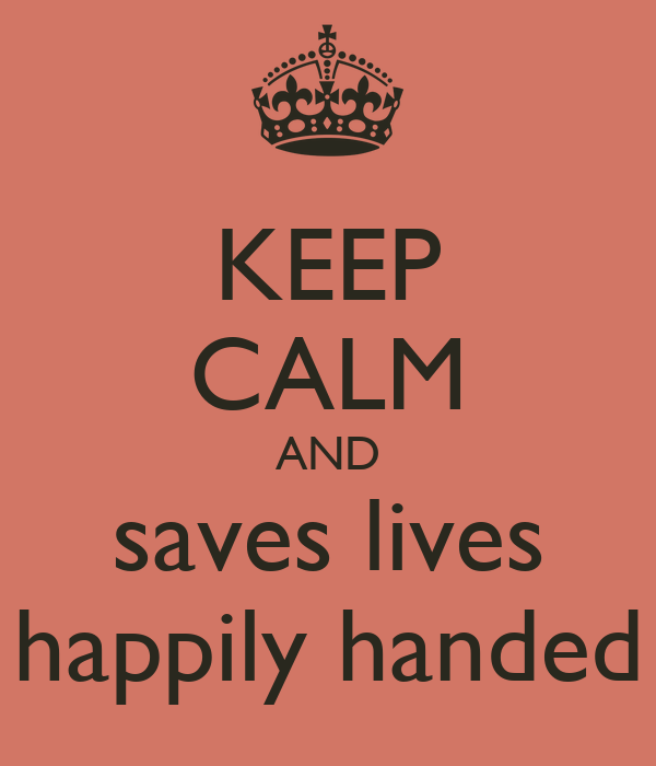KEEP CALM AND  saves lives  happily handed