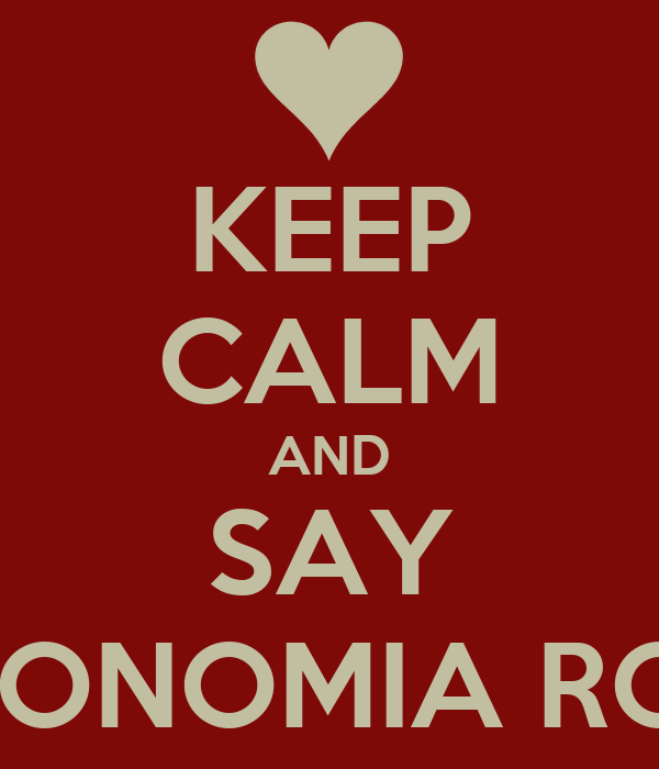 KEEP CALM AND SAY 5 LA ECONOMIA ROMANIEI