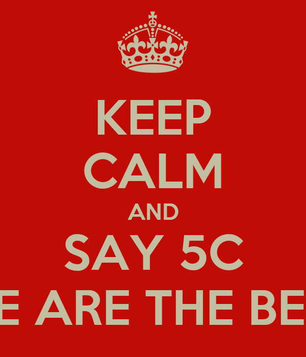 KEEP CALM AND SAY 5C WE ARE THE BEST