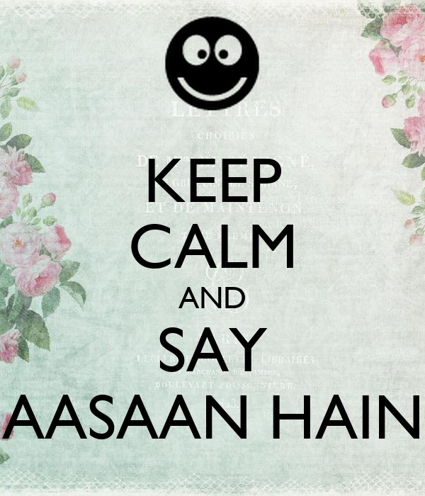 KEEP CALM AND SAY AASAAN HAIN