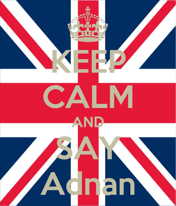 KEEP CALM AND SAY Adnan