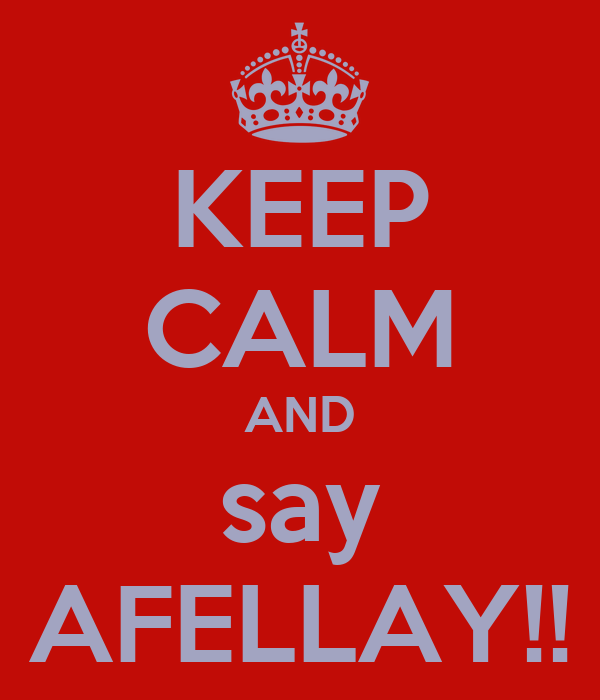 KEEP CALM AND say AFELLAY!!