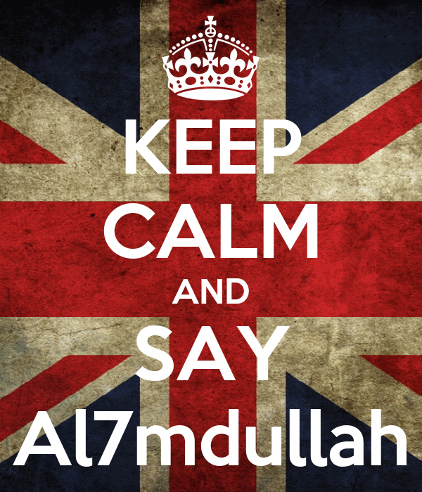 KEEP CALM AND SAY Al7mdullah