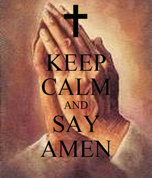 KEEP CALM AND SAY AMEN
