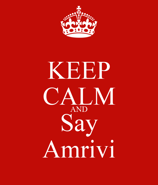 KEEP CALM AND Say Amrivi
