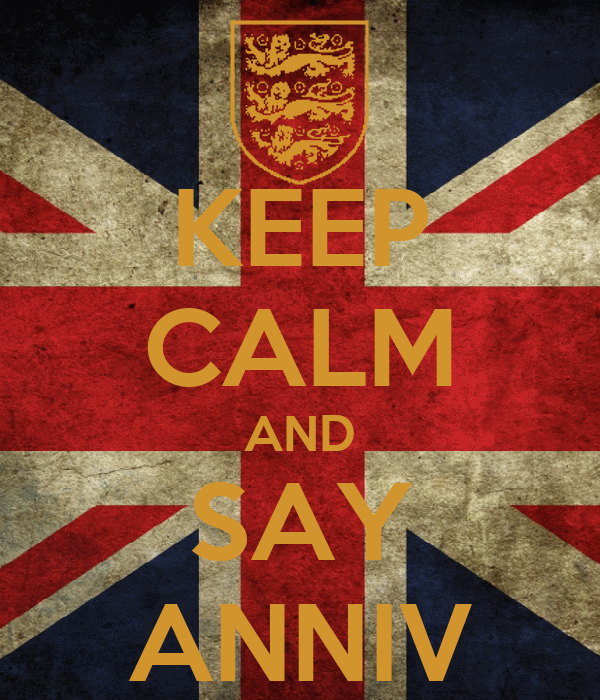 KEEP CALM AND SAY ANNIV