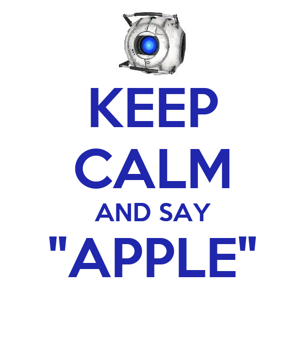 "KEEP CALM AND SAY ""APPLE"""