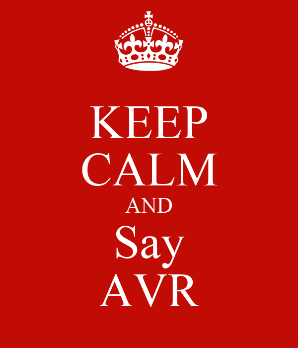 KEEP CALM AND Say AVR