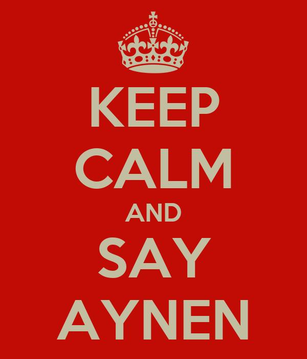 KEEP CALM AND SAY AYNEN