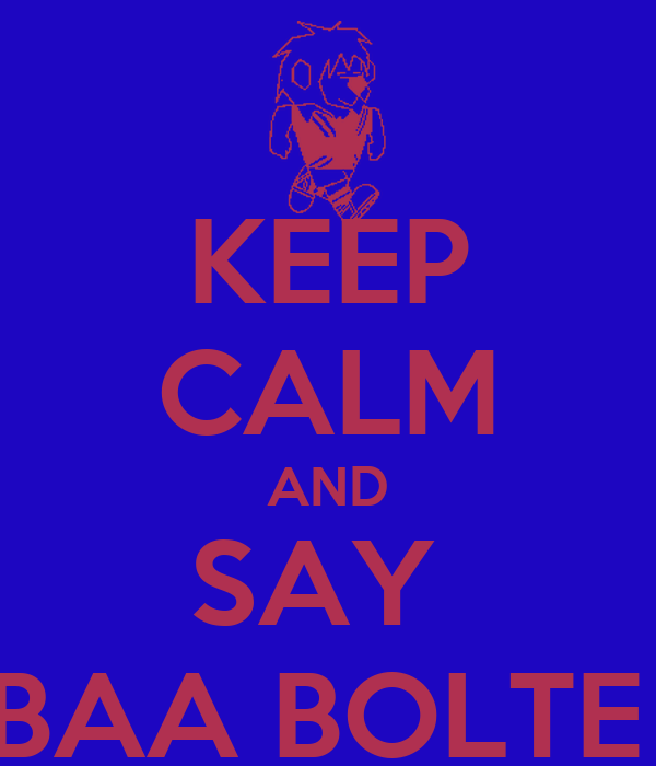 KEEP CALM AND SAY  BAA BOLTE