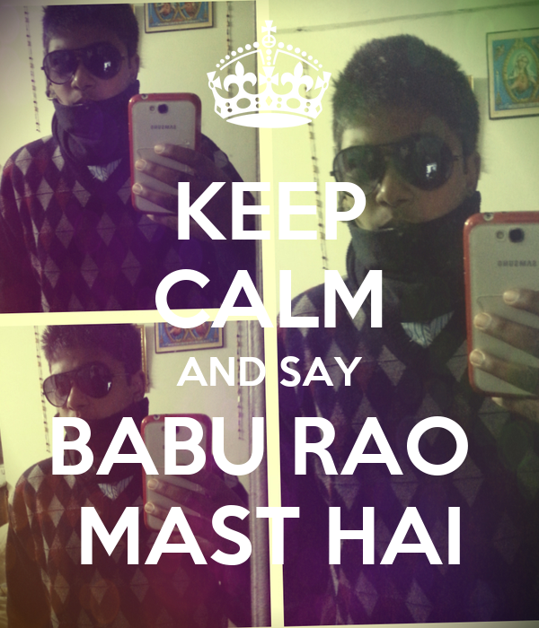 KEEP CALM AND SAY BABU RAO  MAST HAI