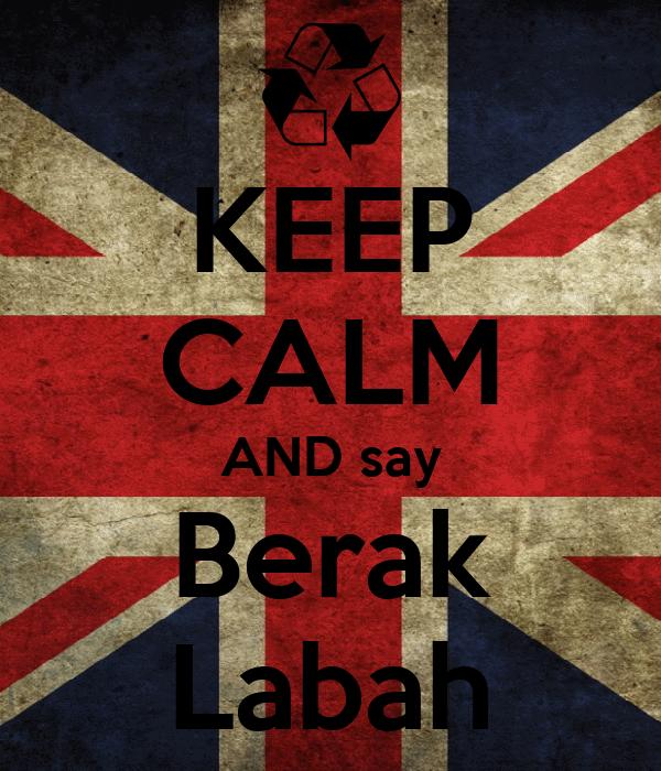 KEEP CALM AND say Berak Labah