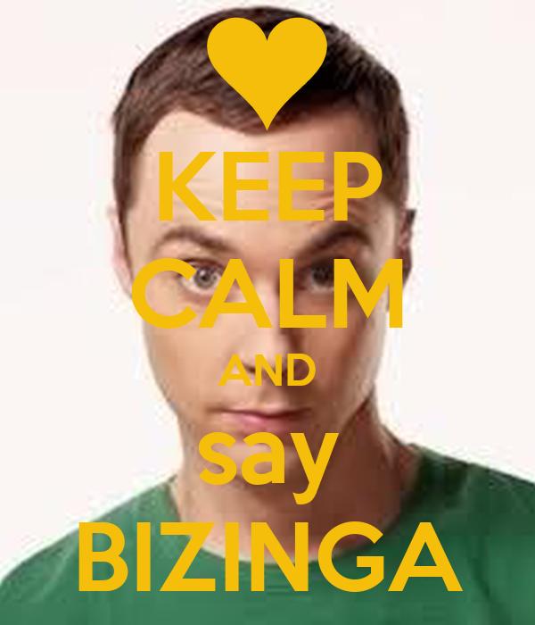 KEEP CALM AND say BIZINGA