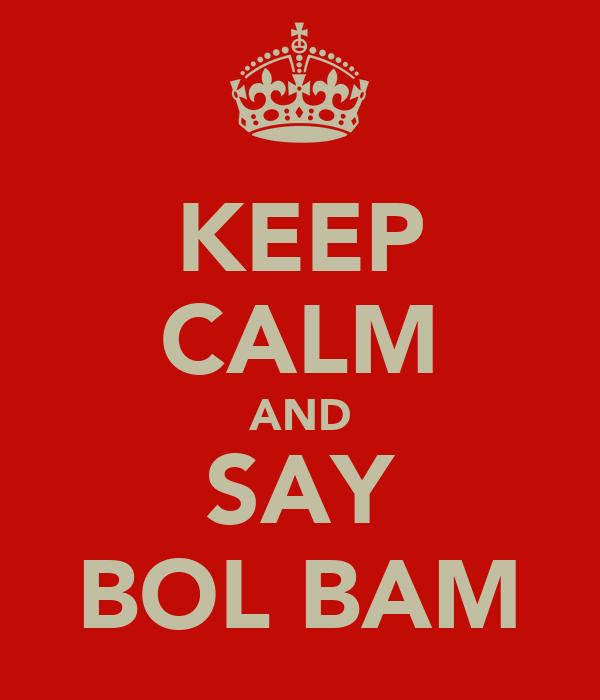 KEEP CALM AND SAY BOL BAM