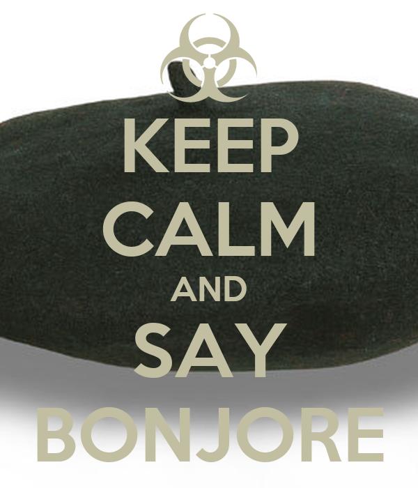 KEEP CALM AND SAY BONJORE
