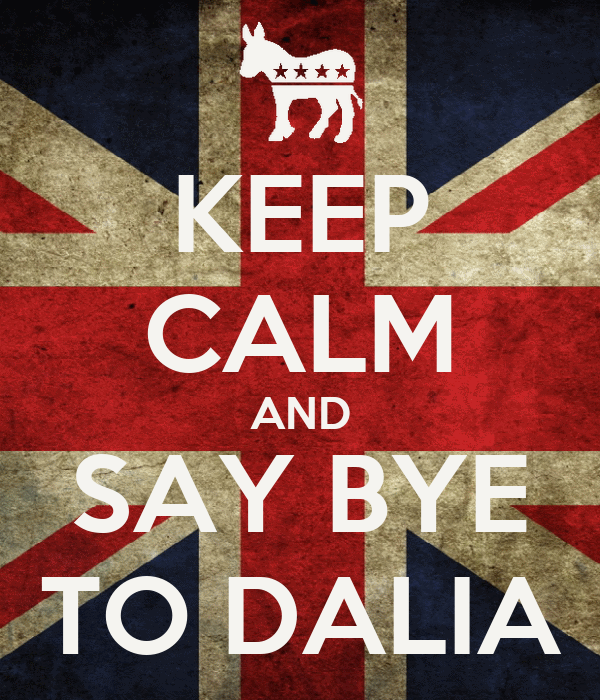 KEEP CALM AND SAY BYE TO DALIA