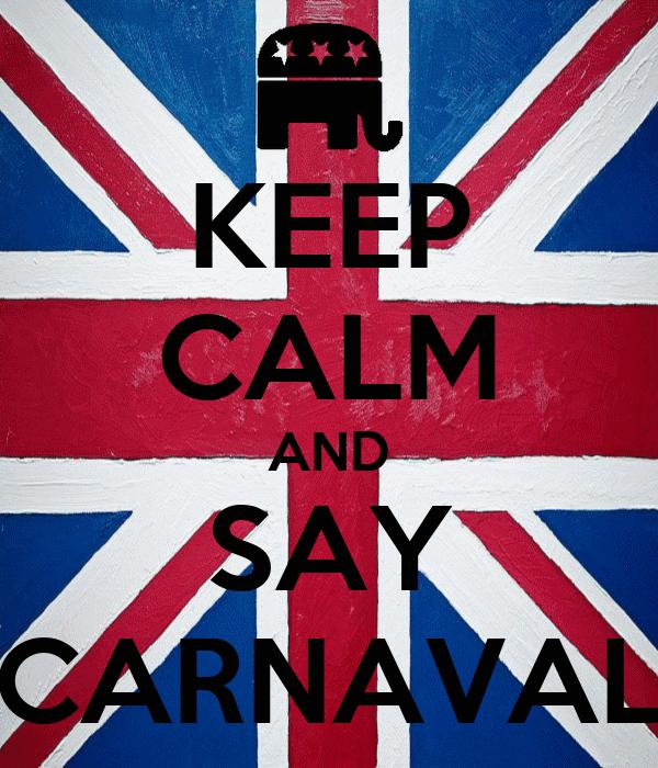 KEEP CALM AND SAY CARNAVAL