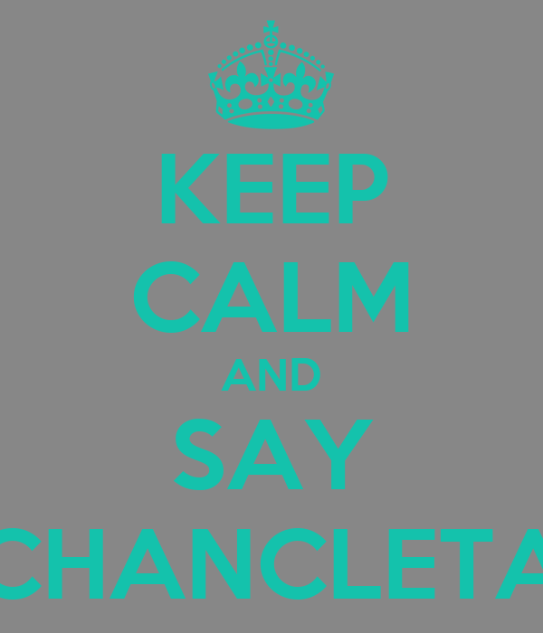 KEEP CALM AND SAY CHANCLETA