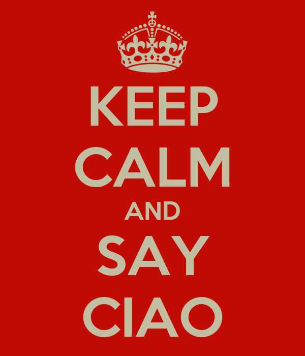 KEEP CALM AND SAY CIAO