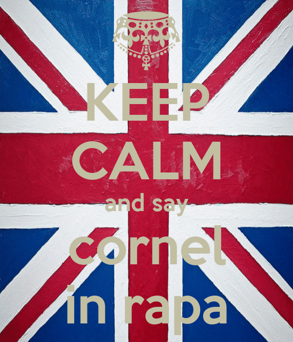 KEEP CALM and say cornel in rapa