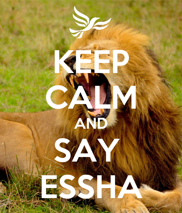 KEEP CALM AND SAY  ESSHA