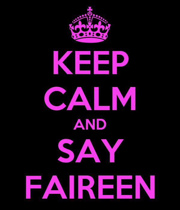 KEEP CALM AND SAY FAIREEN