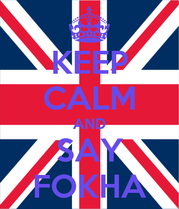 KEEP CALM AND SAY FOKHA