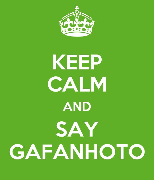 KEEP CALM AND SAY GAFANHOTO