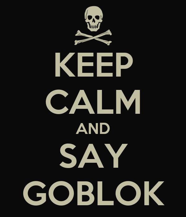 KEEP CALM AND SAY GOBLOK
