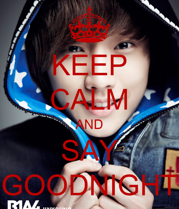 KEEP CALM AND SAY GOODNIGHT
