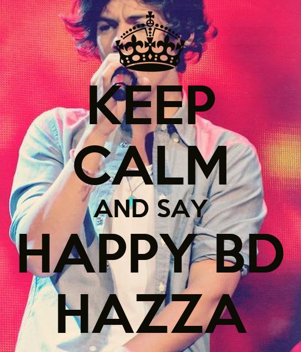 KEEP CALM AND SAY HAPPY BD HAZZA
