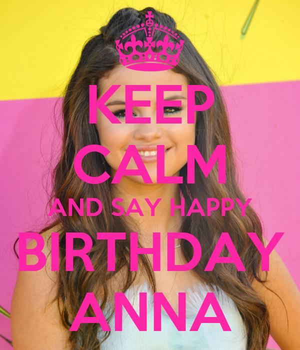 KEEP CALM AND SAY HAPPY BIRTHDAY ANNA